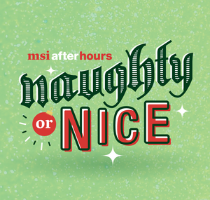 MSI After Hours: Naughty or Nice